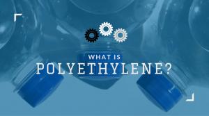What is Polyethylene