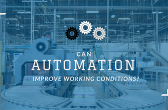 Can Automation Improve Working Conditions